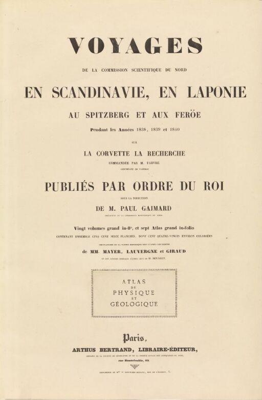 Atlas de Physique et Géologique, Voyages en Scandinavie en Laponie, au Spitzberg et aux Feröe, pendant les Années 1838, 1839 et 1840, sur la corvette La Recherche