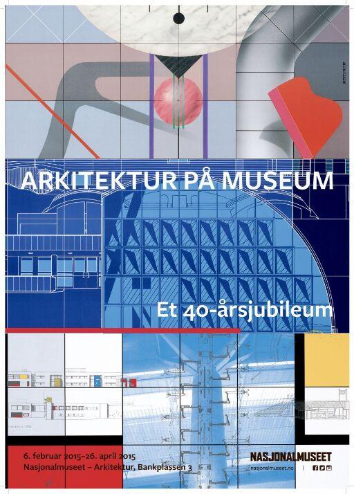Arkitektur på museum. Et 40 års-jubileum